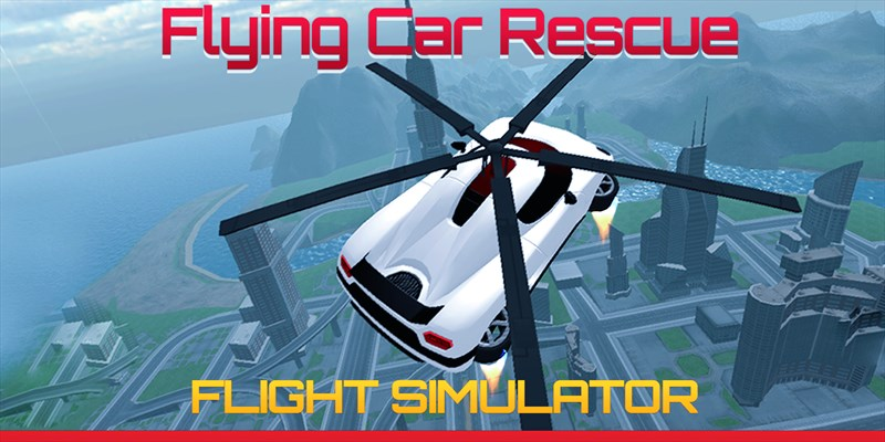 Get Flying Car Rescue Flight Sim - Microsoft Store