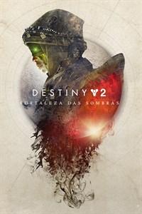 Destiny 2: Fortaleza das Sombras