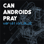 CAN ANDROIDS PRAY: BLUE Logo