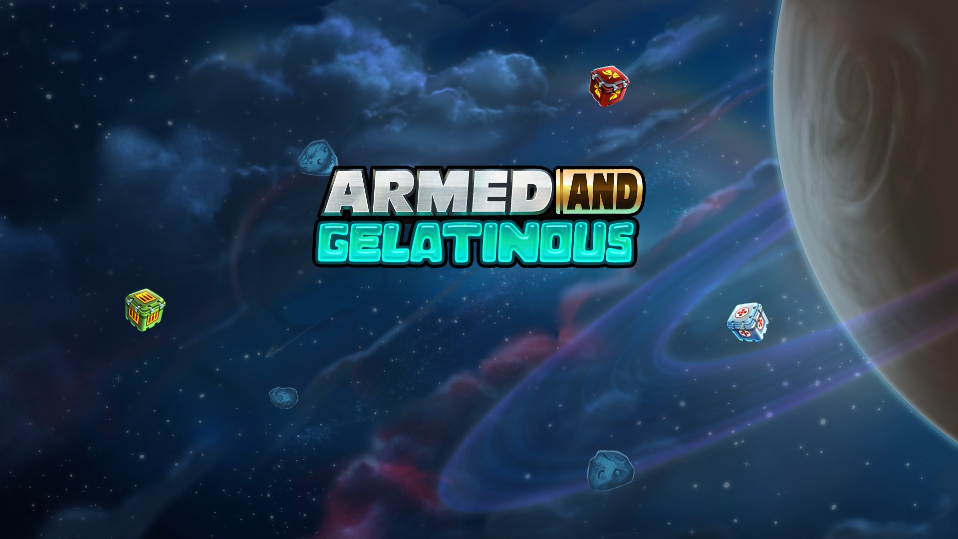 Armed and Gelatinous (demo)